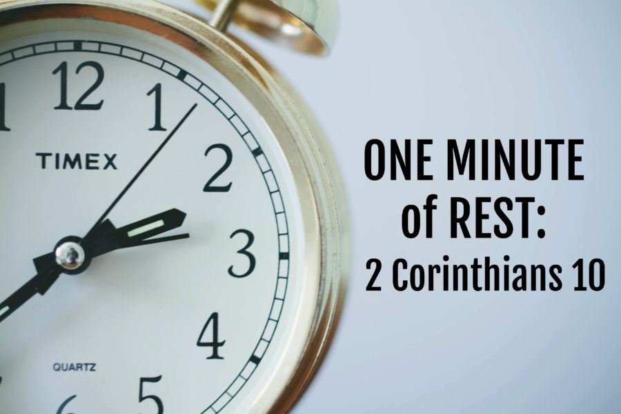 One Minute of Rest: 2 Corinthians 10