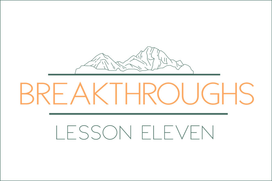 Breakthroughs: Lesson Eleven