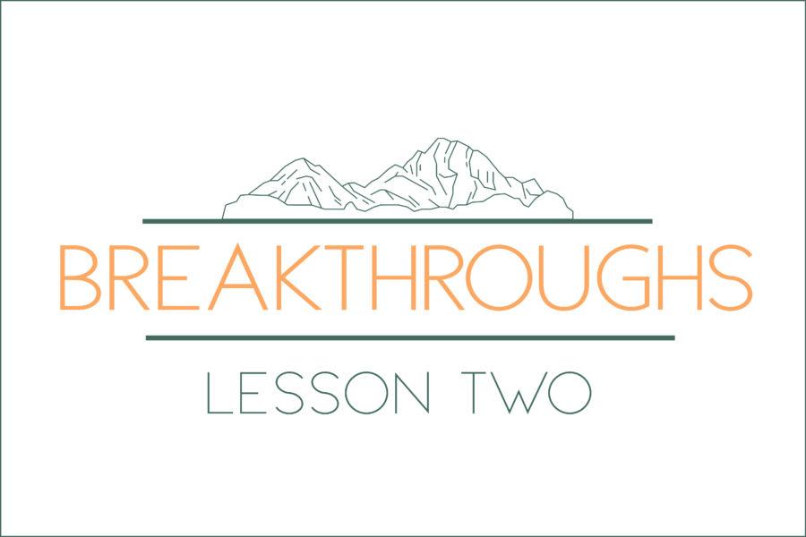 Breakthroughs: Lesson Two